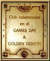 Club colaborador en el Games Day & Golden Demon 2004, 2005, 2006, 2008, 2009, 2010 y 2011